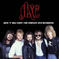 AXE - Rock'N'Roll Party / The Complete Atco Recordings