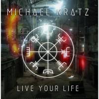KRATZ, MICHAEL - Live Your Life