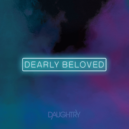DAUGHTRY - Dearly Beloved