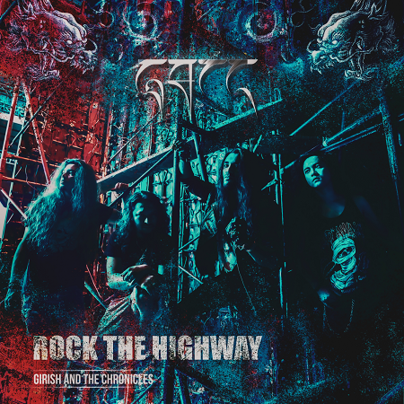 GIRISH & THE CHRONICLES - Rock The Highway