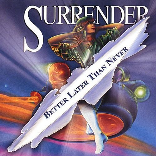 SURRENDER - Better Later Than Never +3