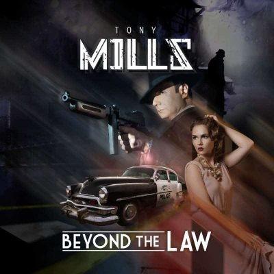 MILLS, TONY - Beyond The Law (digi pack)