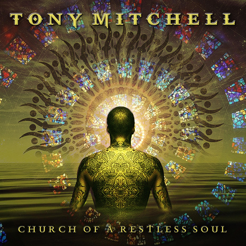 MITCHELL, TONY - Church Of A Restless Soul