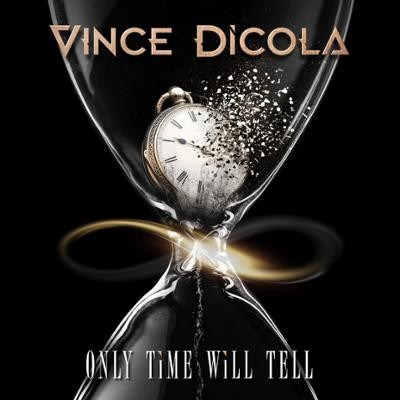 DICOLA, VINCE - Only Time Will Tell