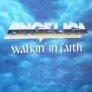 ANGELICA - Walkin' In Faith (digitally remastered)