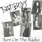 BAD BOYS - Turn On The Radio (digitally remastered)