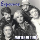 EXPOSURE - Matter Of Time (digitally remastered)