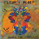 FLESH & BLOOD - Blues For Daze +2 (digitally remastered)
