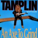 TAMPLIN, KEN & FRIENDS - An Axe To Grind +3 (digitally remastered)