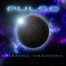 PULSE - Chasing Shadows