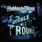 LABLANC, ROBBIE - Double Trouble