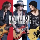 ROXIE, RYAN - Imagine Your Reality