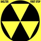 SHELTER - First Stop (digitally remastered)