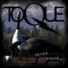 TOQUE - Never Enough (digi pack)