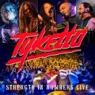 TYKETTO - Strength In Numbers - Live