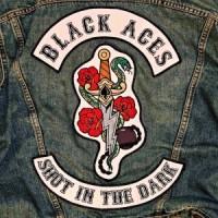 BLACK ACES - Shot In The Dark