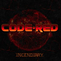 CODE RED - Incendiary