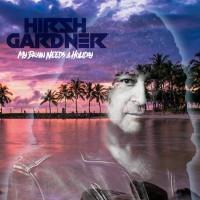 GARDNER, HIRSH - My Brain Needs A Holiday (2 CDs)