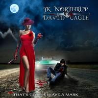 JK NORTHRUP & DAVID CAGLE - That's Gonna Leave A Mark
