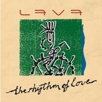 LAVA - The Rhythm Of Love (digitally remastered)