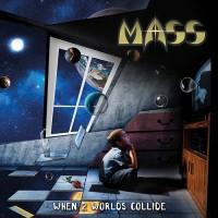 MASS - When 2 Worlds Collide