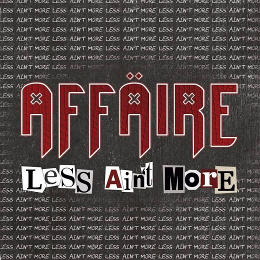 AFFÄIRE - Less Ain't More