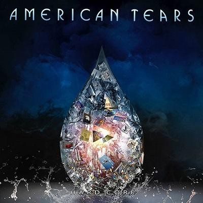 AMERICAN TEARS - Hard Core