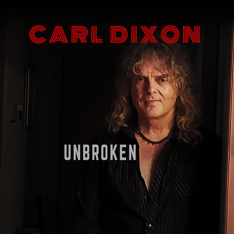 DIXON, CARL - Unbroken