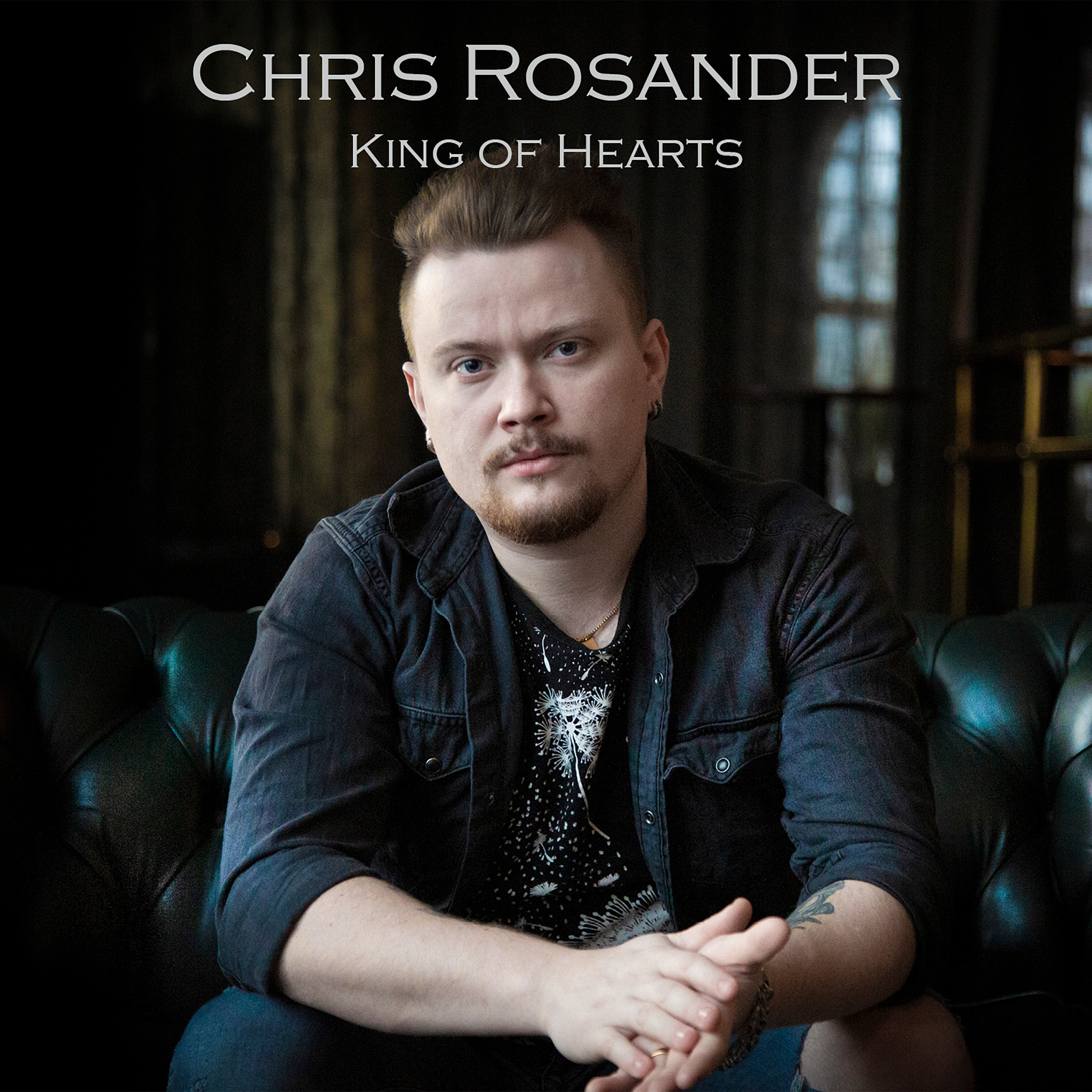 ROSANDER, CHRIS - King Of Hearts