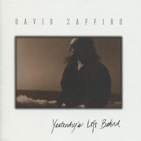 ZAFFIRO, DAVID - Yesterday's Left Behind (digitally remastered)