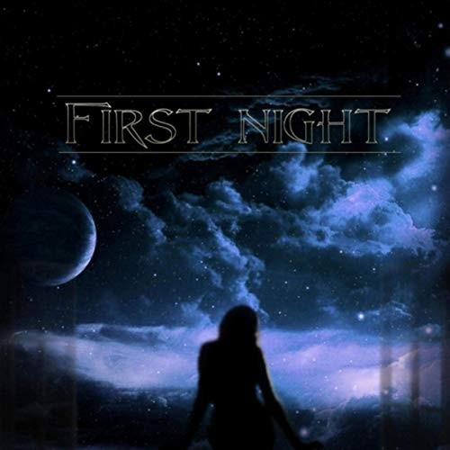 FIRST NIGHT - First Night