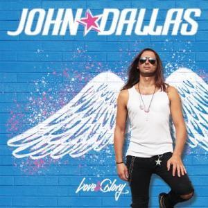 DALLAS, JOHN - Love & Glory