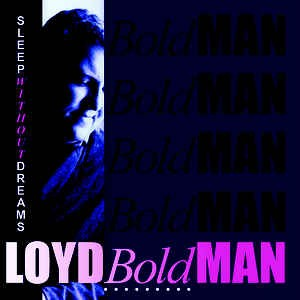 BOLDMAN, LOYD - Sleep Without Dreams (digitally remastered)