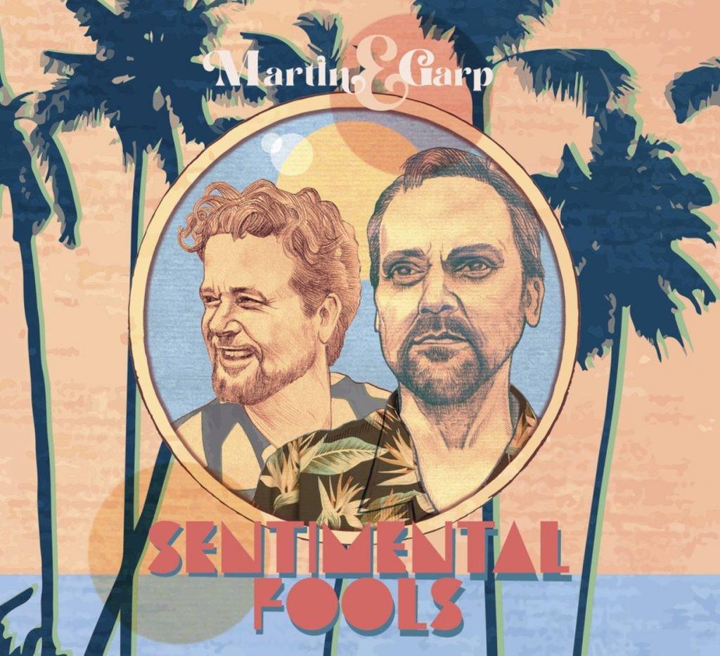 MARTIN & GARP - Sentimental Fools (digi pack)