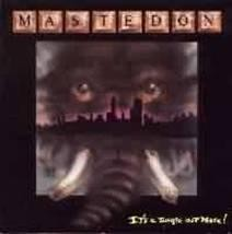 MASTEDON - It's A Jungle Out There +3 (digitally remastered)