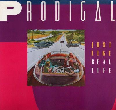 PRODIGAL - Just Like Real Life +4 (digitally remastered)