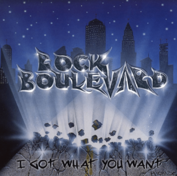 ROCK BOULEVARD - I Got What You Want (digitally remastered)