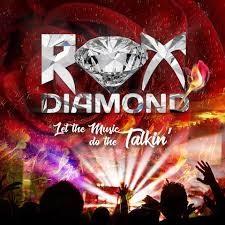 ROX DIAMOND - Let The Music Do The Talkin'