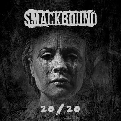 SMACKBOUND - 20/20