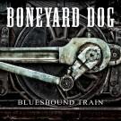 BONEYARD DOG - Bluesbound Train