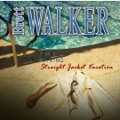 WALKER, BRETT - Straight Jacket Vacation