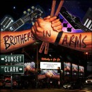 BROTHERS IN ARMS - Sunset And Clark (digi pack)