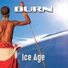 BURN - Ice Age