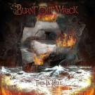 BURNT OUT WRECK - This Is Hell