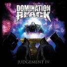 DOMINATION BLACK - Judgement IV