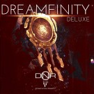 DREAMSNOWREALITY  - Dreamfinity (deluxe edition)