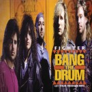 FIGHTER - Bang The Drum +3 (digitally remastered)