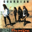 GUARDIAN - Fire And Love (digitally remastered)