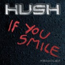 HUSH - If You Smile...Recycled