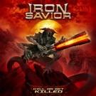 IRON SAVIOR - Kill Or Get Killed +1 (ltd. edition digi pack)